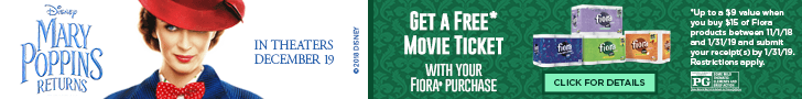 Disney Mary Poppins Returns in theatres December 19 Get a Free Movie Ticket with you Fiora® purchase.