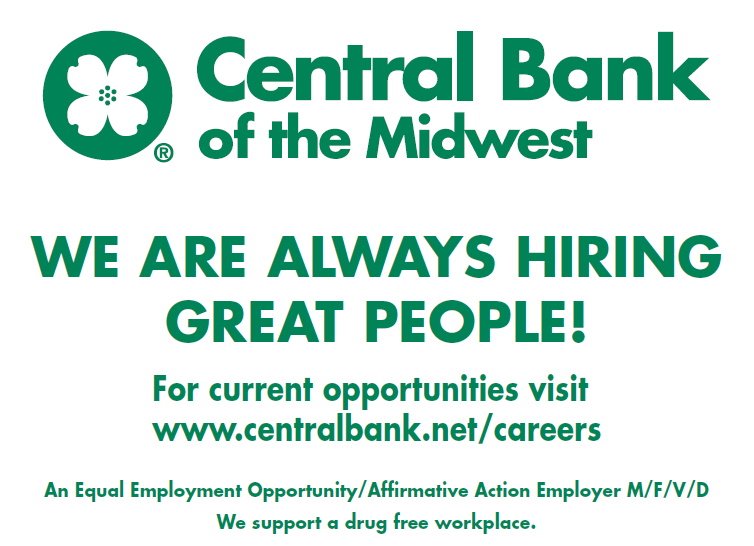 Central Bank of the Midwest - We are always hiring great people! For current opportunities visit www.centralbank.net/careers An Equal Employment Opportunity/Affirmative Action Employer M/F/V/D We support a drug free workplace.