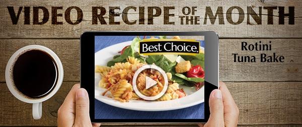Best Choice Video Recipe of the Month: Rotini Tuna Bake