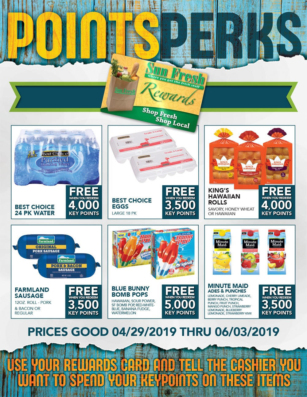 Points Perks: Prices good 4/29/19 thru 6/3/19 - Use your rewards card and tell teh cashier you want to spend your keypoints on these items.